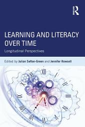 Learning and Literacy over Time: Longitudinal Perspectives
