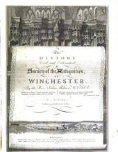 The History Civil and Ecclesiastical, & Suruey of the Antiquities, of Winchester: Volume 1