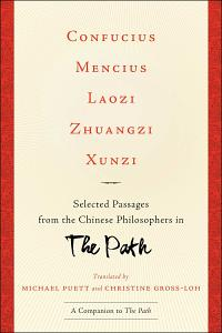 Confucius, Mencius, Laozi, Zhuangzi, Xunzi: Selected Passages from the Chinese Philosophers in The Path by - Books on Google Play