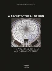 A Tasarim Mimarlik: The Architecture of Ali Osman Ozterk