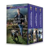Texas K-9 Unit Series Books 4-6: Explosive Secrets\Scent of Danger\Lone Star Protector