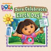 Dora Celebrates Earth Day (Dora the Explorer)