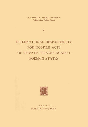 International Responsibility for Hostile Acts of Private Persons against Foreign States PDF
