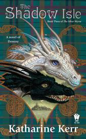 The Shadow Isle: Book Three of the Silver Wyrm