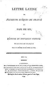 Lettre Latine de plusieurs Évêques de France au Pape Pie Six, et Réponse du Souverain Pontife traduites en François par un Prêtre exilé pour la Foi