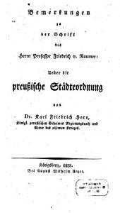 Bemerkungen zu der Schrift des Herrn Professor Friedrich v. Raumer: Ueber die preußische Städteordung