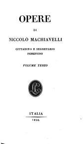 Opere di Niccolò Machiavelli: Volumi 3-4