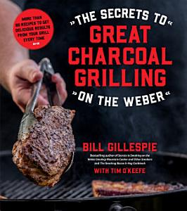 The Secrets to Great Charcoal Grilling on the Weber Book