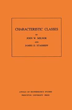 Characteristic Classes   AM 76   Volume 76 PDF