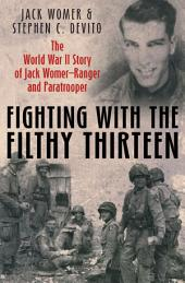 Fighting with the Filthy Thirteen: From the Dustbowl to Hitler's Eagle's Nest