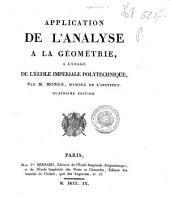 Application de l'analyse à la géométrie, à l'usage de l'École impériale polytechnique ; par M. Monge,....