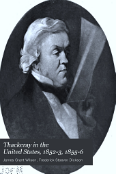 Thackeray in the United States, 1852-3, 1855-6: Volume 1
