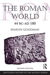 The Roman World 44 BC–AD 180: Edition 2