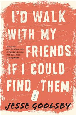 I d Walk with My Friends If I Could Find Them