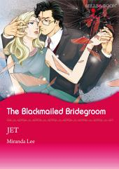 The Blackmailed Bridegroom: Mills & Boon Comics