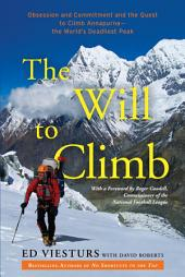 The Will to Climb: Obsession and Commitment and the Quest to Climb Annapurna--the World'sDeadliest Peak