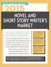 2015 Novel & Short Story Writer's Market: The Most Trusted Guide to Getting Published, Edition 34
