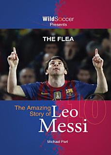 The Flea   the Amazing Story of Leo Messi Book