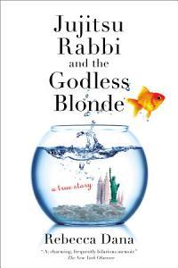 Jujitsu Rabbi and the Godless Blonde Book