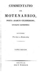 Commentatio de Motenabbio, poeta Arabum celeberrimo, ejusque carminibus