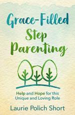 Grace-Filled Stepparenting