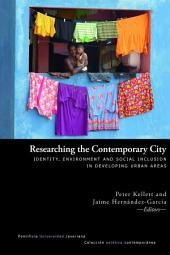 Researching the contemporary city: Identity [autor]; environment and social inclusion in developing urban areas