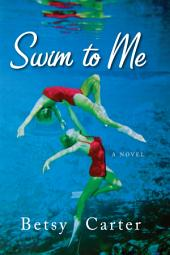 Swim to Me: A Novel