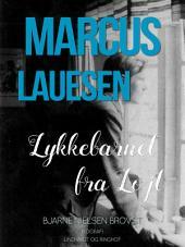 Marcus Lauesen - Lykkebarnet fra Løjt