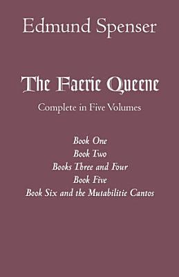The Faerie Queene  Complete in Five Volumes PDF
