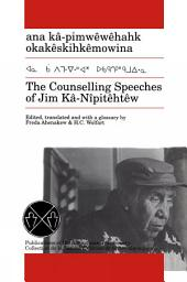 Counselling Speeches of Jim Ka-Nipitehtew