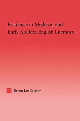 Pestilence in Medieval and Early Modern English Literature