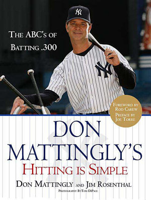 Don Mattingly s Hitting Is Simple