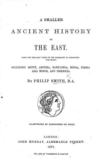 A Smaller Ancient History of the East  From the earliest times to the conquest of Alexander the Great      Illustrated  etc PDF