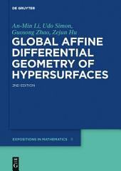 Global Affine Differential Geometry of Hypersurfaces: Edition 2