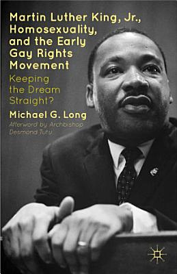 Martin Luther King Jr   Homosexuality  and the Early Gay Rights Movement PDF