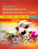 Foundations of Physical Education  Exercise Science  and Sport Book