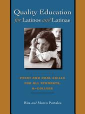 Quality Education for Latinos and Latinas: Print and Oral Skills for All Students, K–College