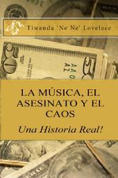 Música, Asesinato Y Caos Una Historia Verdadera!