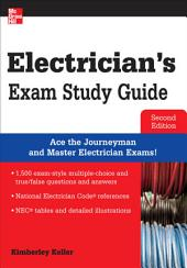 Electrician's Exam Study Guide 2/E: Edition 2