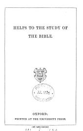 Helps to the study of the Bible [ed. by J. Ridgway].