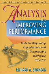 Analysis for Improving Performance: Tools for Diagnosing Organizations and Documenting Workplace Expertise, Edition 2