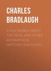 A Few Words About the Devil, and Other Biographical Sketches and Essays