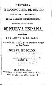 Historia de la conquista de Méjico, población y progresos de la América Septentrional, conocida por el nombre de Nueva España