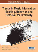 Trends in Music Information Seeking, Behavior, and Retrieval for Creativity