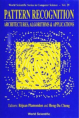 Pattern Recognition  Architectures  Algorithms and Applications PDF