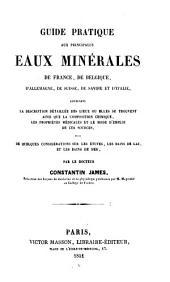 Guide pratique aux principales eaux minérales de France, de Belgique, d'Allemagne, de Suisse, de Savoie et d'Italie, etc