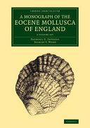 A Monograph of the Eocene Mollusca of England Set