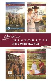 Harlequin Love Inspired Historical July 2016 Box Set: Stand-In Rancher Daddy\Lawman in Disguise\The Nanny Solution\Counterfeit Courtship