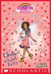 Elodie the Lamb Fairy (The Farm Animal Fairies #2)
