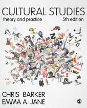 Cultural Studies: Theory and Practice, Edition 5